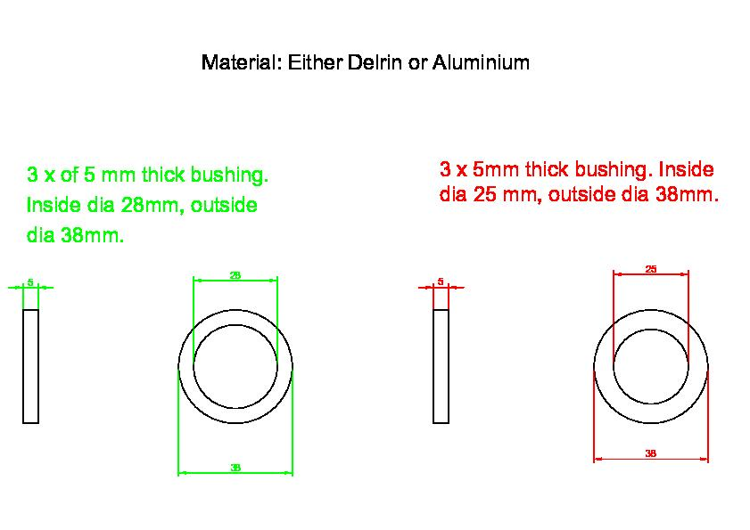 bush / spacers to be Delrin of Aluminium.